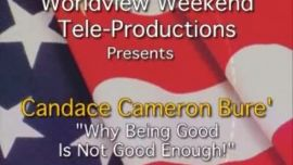 Photo of Why Being Good Is Not Good Enough by Candace Cameron Bure