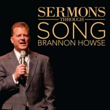 Sermons Through Song by Brannon Howse Volume One (Digital Download)
