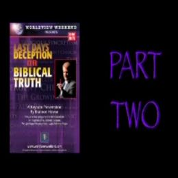 Photo of Last Days Deception or Biblical Truth (Part Two)
